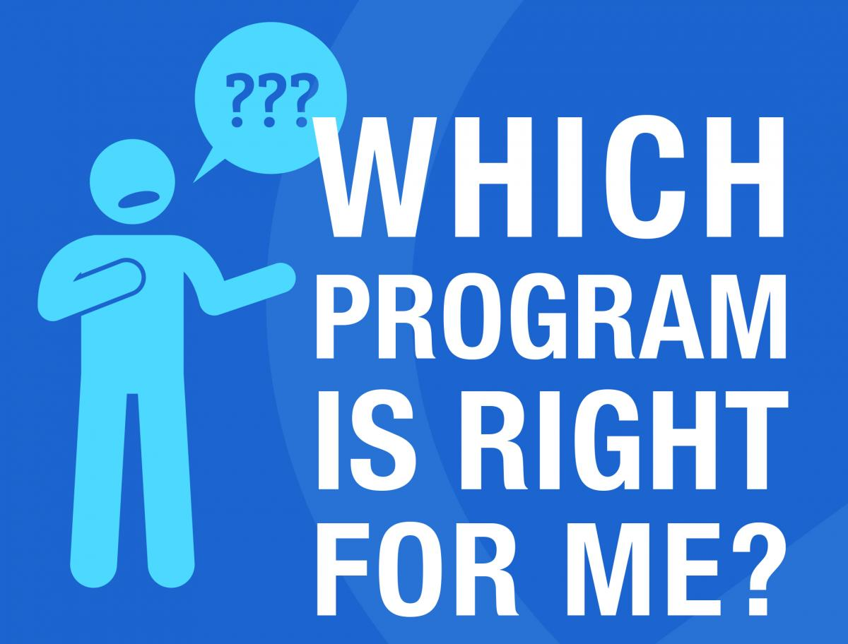 Which program is right for me?